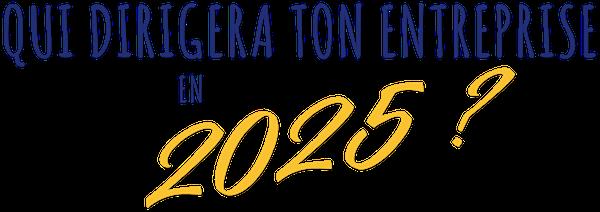 Qui dirigera ton Entreprise en 2020 ?